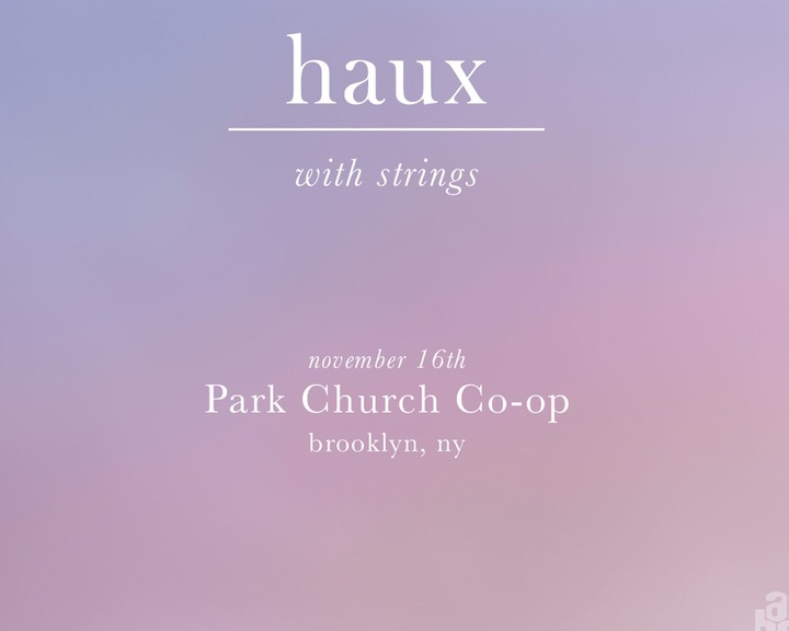 Haux @ Park Church Co-op - Brooklyn, NY