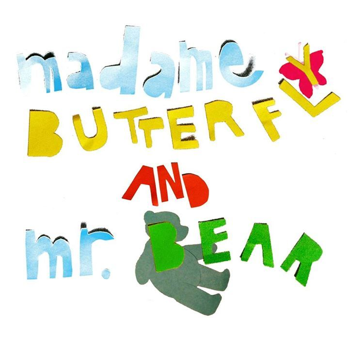 Madame Butterfly & Mister Bear Tour Dates