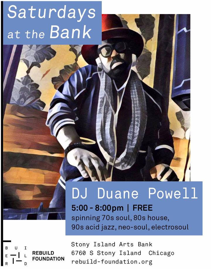 DJ Duane Powell @ Stony Island Arts Bank - Chicago, IL