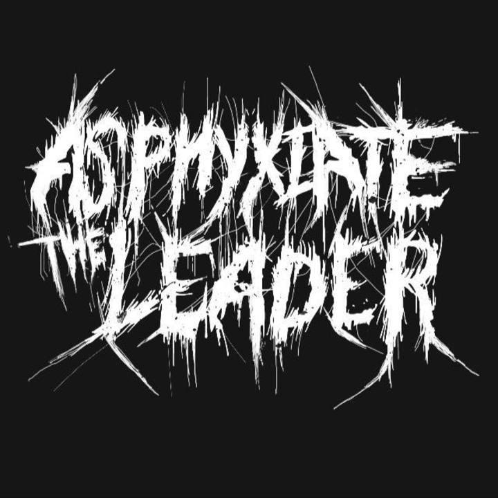 Asphyxiate The Leader Tour Dates
