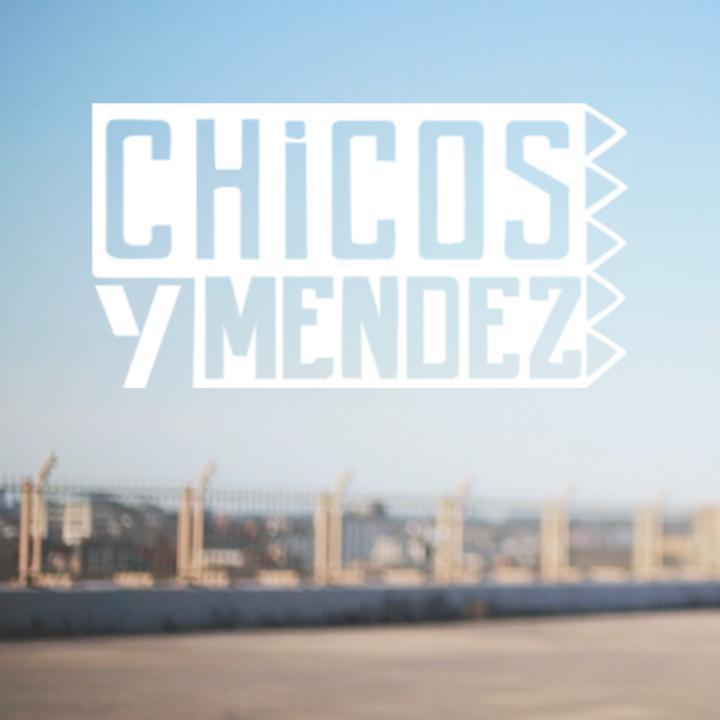 Chicos y Mendez Tour Dates