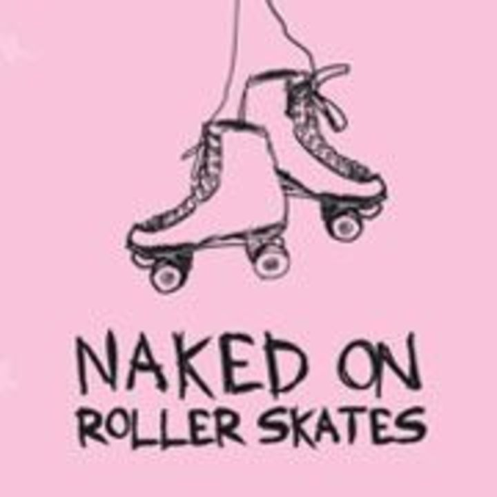 Naked On Roller Skates Tour Dates