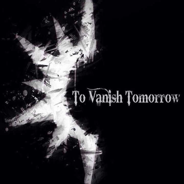 To Vanish Tomorrow Tour Dates