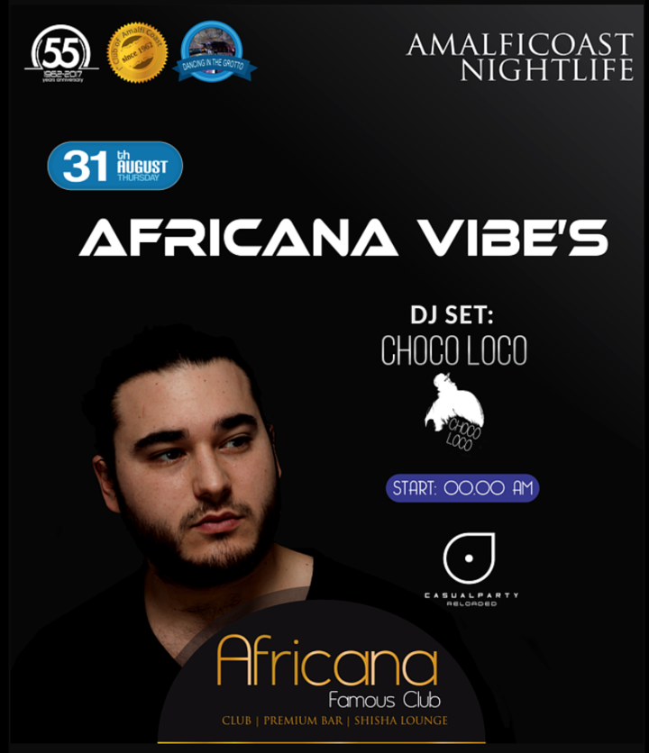 CHOCO LOCO @ Africana Famous Club - Praiano, Italy