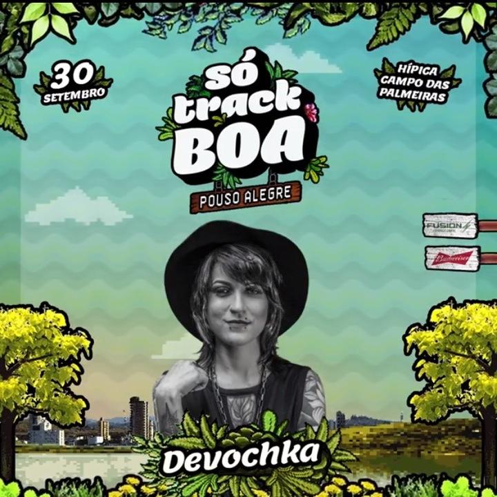 Devochka @ Só Track Boa - Pouso Alegre, Brazil