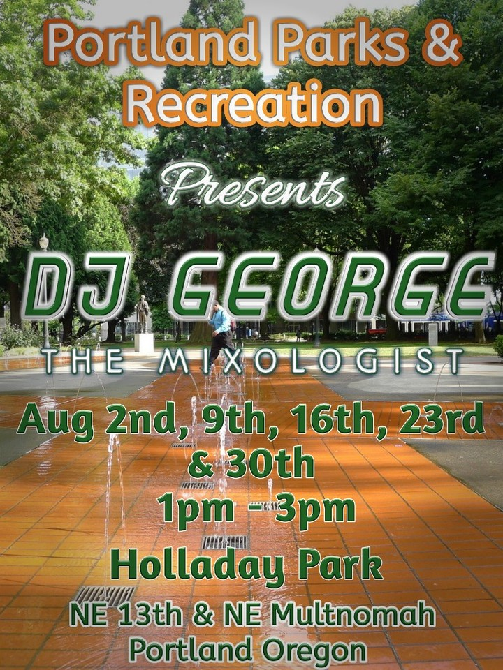 DJ GEORGE THE MIXOLOGIST @ Holladay Park  - Portland, OR