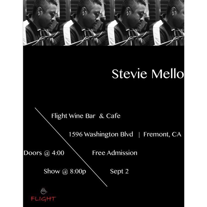 Stevie Mello @ Flight Wine & Bar Café 1596 Washington Blvd - Fremont, CA