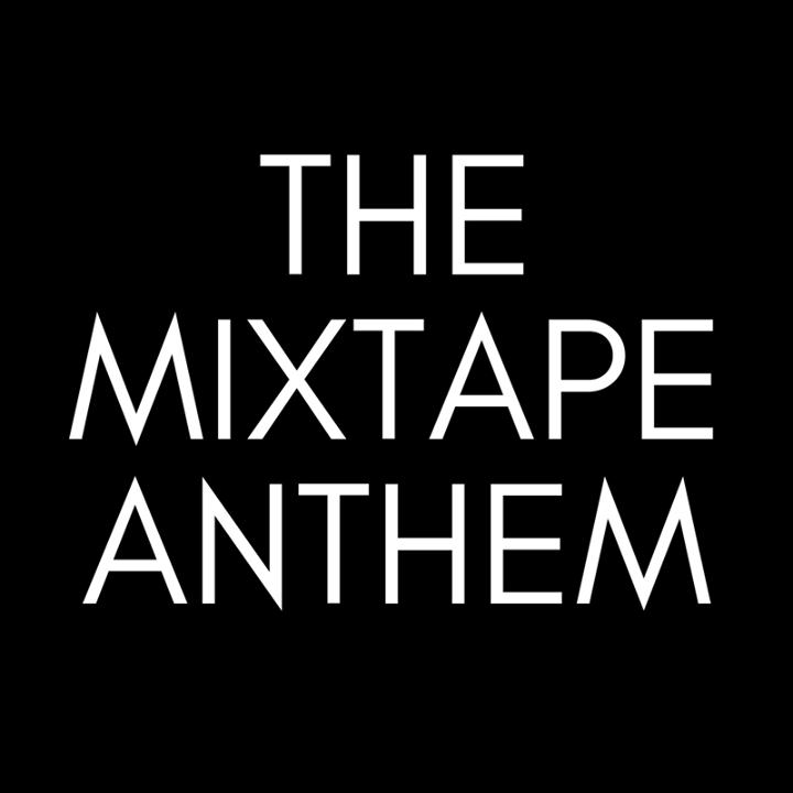 The Mixtape Anthem Tour Dates