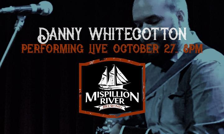 Danny Whitecotton Music @ Mispillion River Brewing - Milford, DE