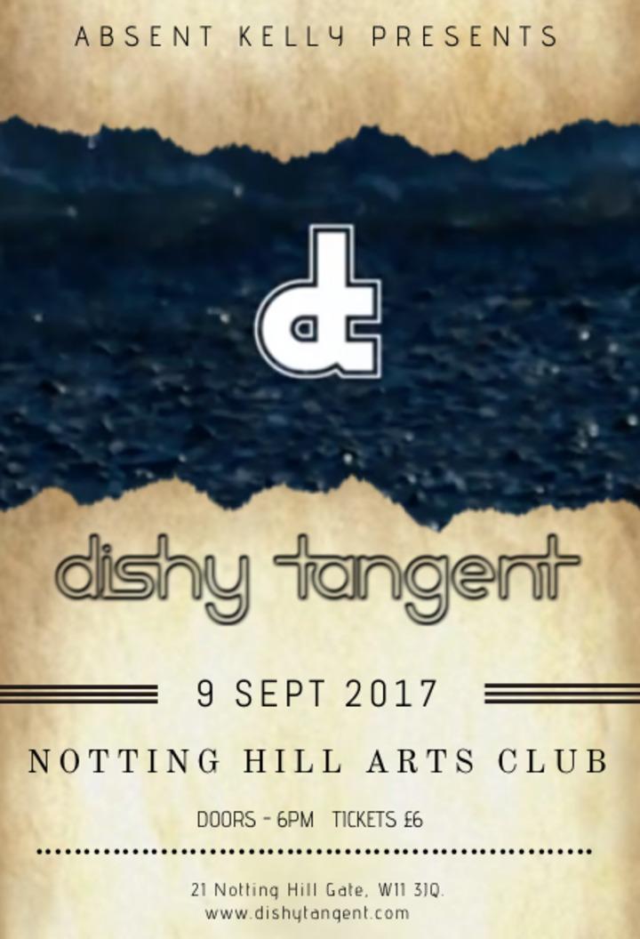 Dishy Tangent @ Notting Hill Arts Club  - London, United Kingdom
