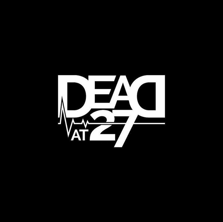 Dead At 27 @ West Street Live - Sheffield, United Kingdom