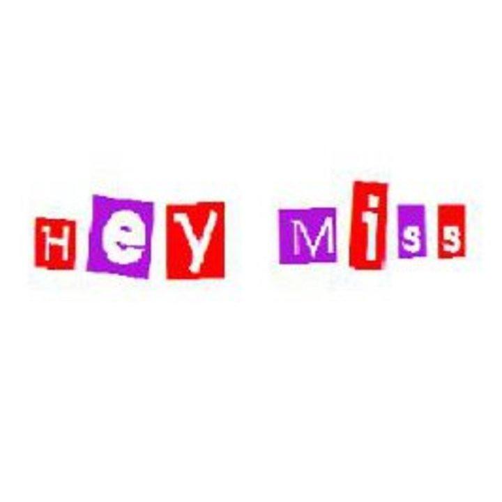 HEY MISS Tour Dates