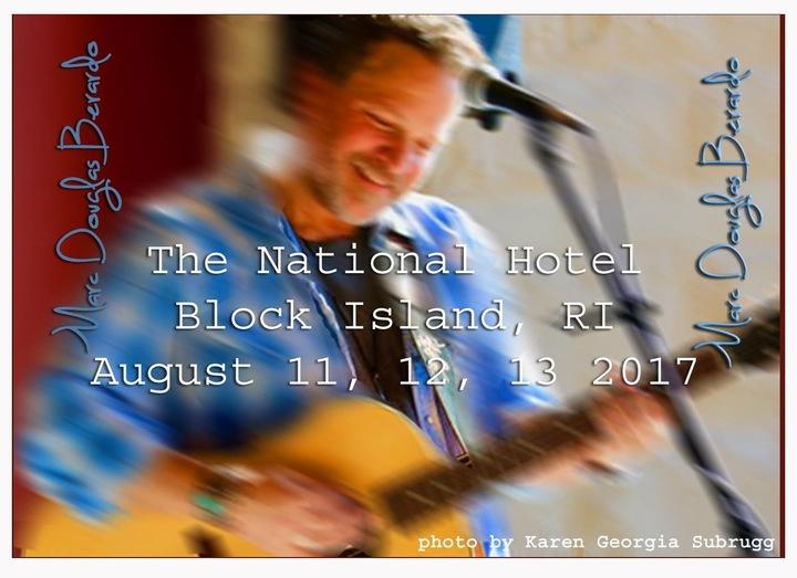 Marc Douglas Berardo @ The National Hotel - Block Island, RI