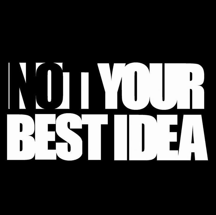 Not Your Best Idea Tour Dates