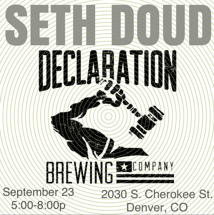 Seth Doud @ Declaration Brewing Company  - Denver, CO