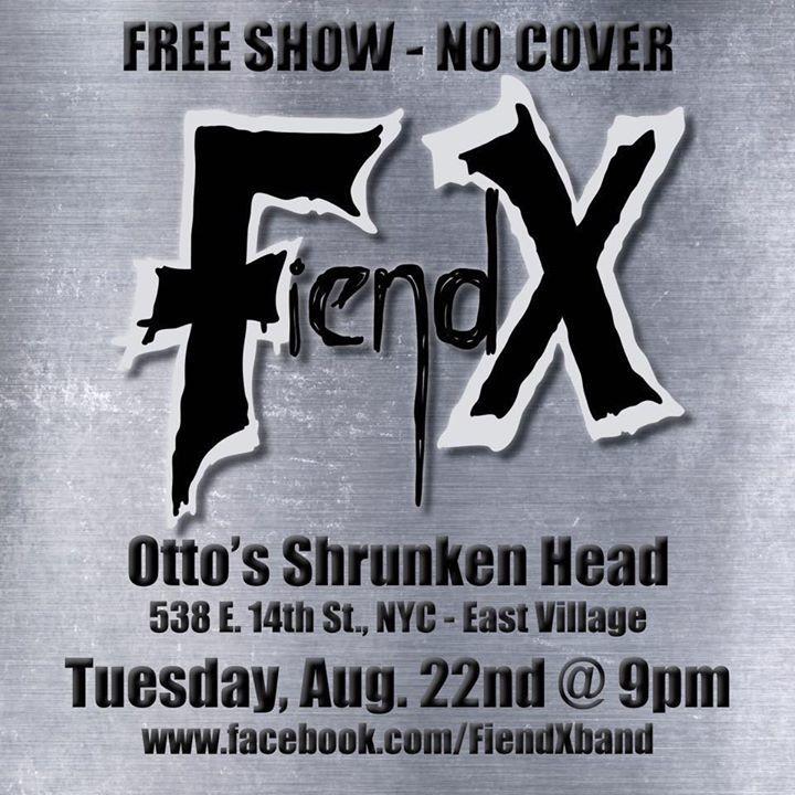 Fiend X @ Otto's Shrunken Head - New York, NY