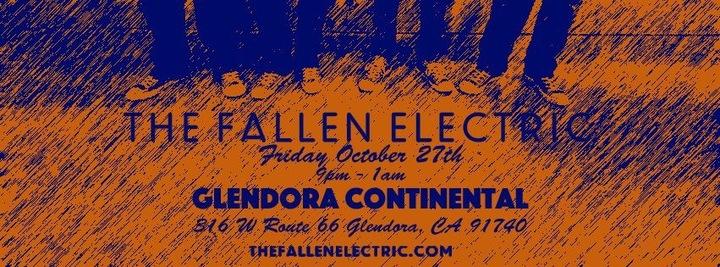 The Fallen Electric @ Glendora Continental  - Glendora, CA