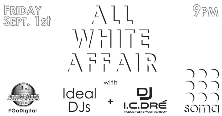 Dj-I.c.Dre' @ All White Affair POWER 102 Jamz @ Soma with The Ideal Dj's @9pm - Champaign, IL