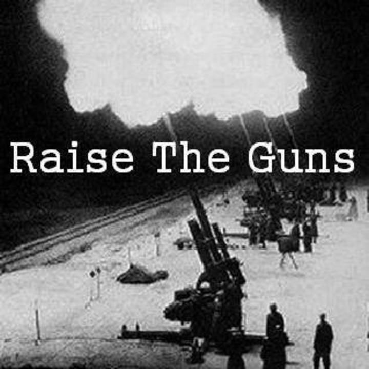 RAISE THE GUNS Tour Dates