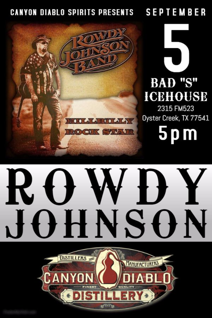 Rowdy Johnson Band @ Bad S Icehouse - Oyster Creek, TX
