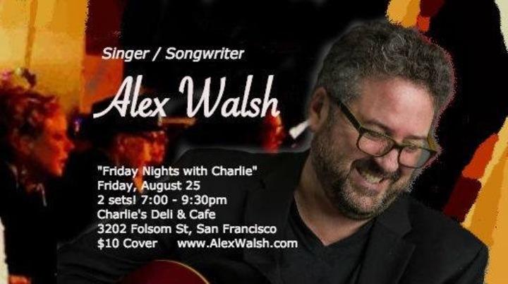 Alex Walsh @ Charlie's Deli & Cafe - San Francisco, CA