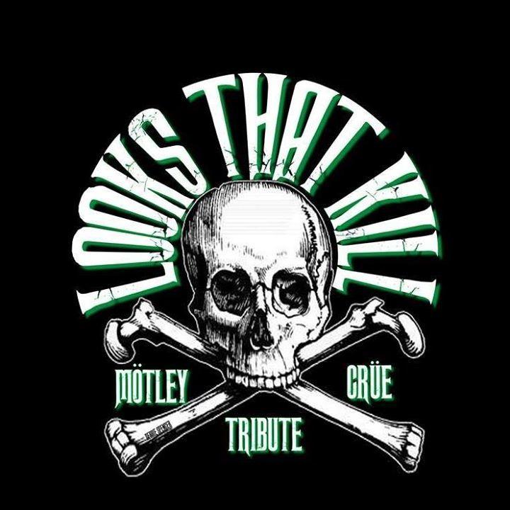 Looks That Kill ( A Motley Crue Tribute) Tour Dates
