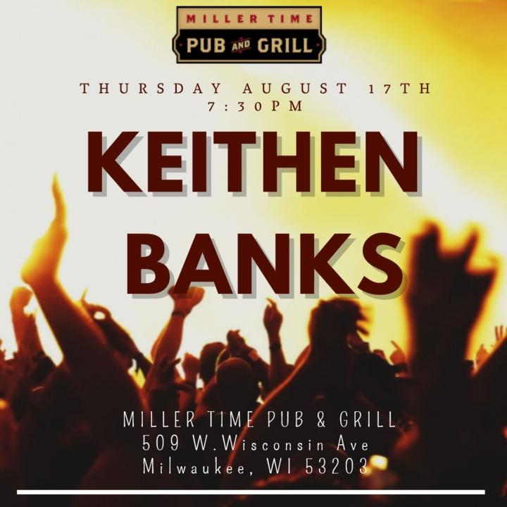 Keithen Banks @ Miller Time Pub & Grill - Milwaukee, WI