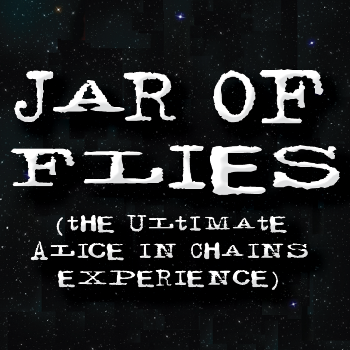 JAR OF FLIES (the ultimate AIC experience) Tour Dates