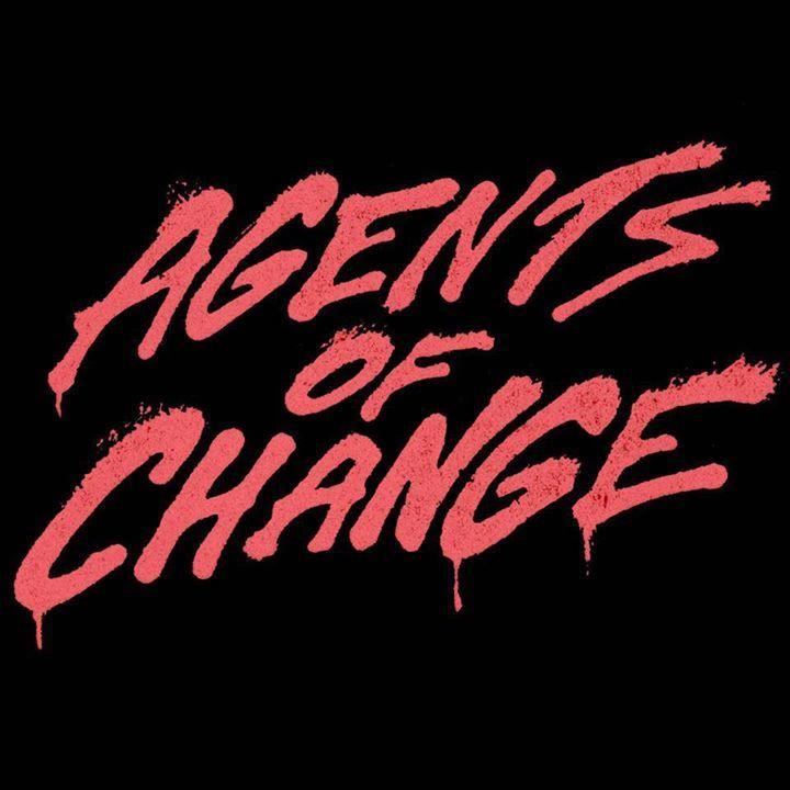 Agents of Change @ 19 Broadway - Fairfax, CA