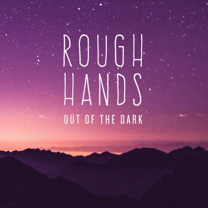 Rough Hands Tour Dates