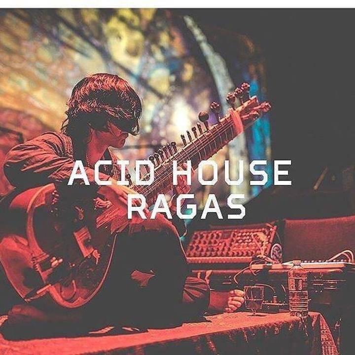 ACID HOUSE RAGAS Tour Dates