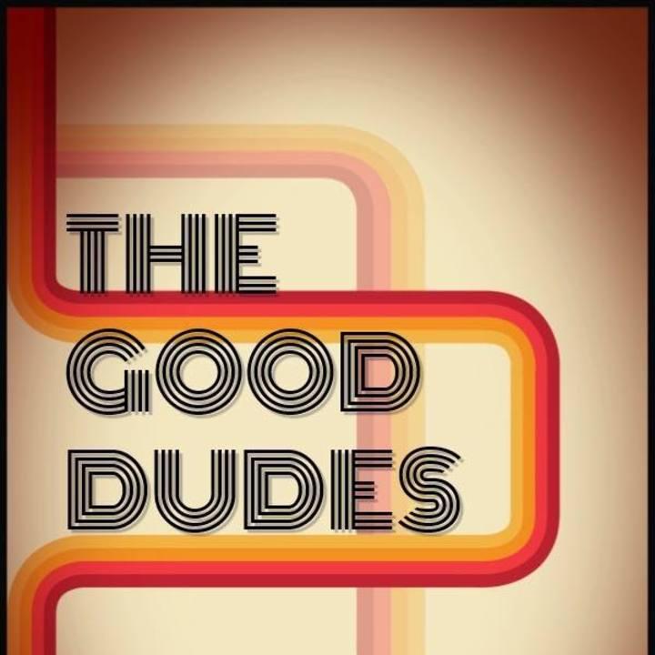 The Good Dudes Tour Dates
