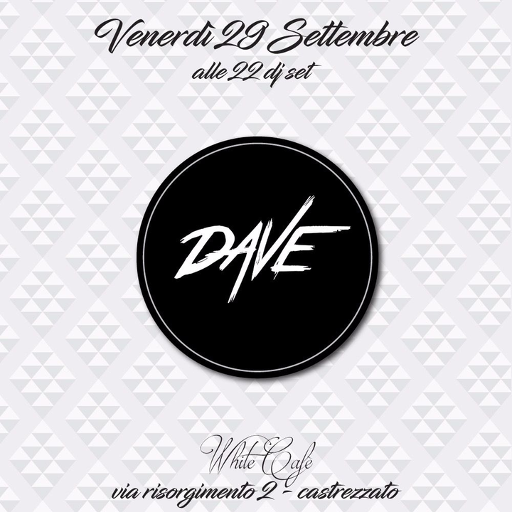 Dave (DJ) @ White Cafè - Castrezzato, Italy