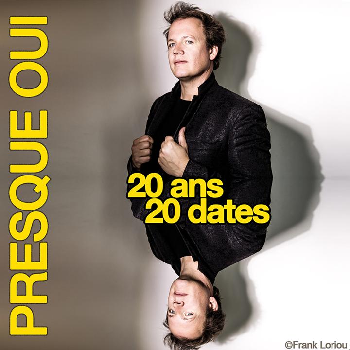Presque Oui @ 20 ans/20 dates@Auditorium B.Coquatrix - Ronchin, France