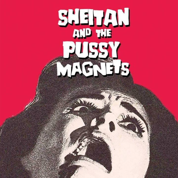 Sheitan & The Pussy Magnets Tour Dates