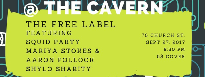 The Free Label @ The Cavern Bar - Toronto, Canada