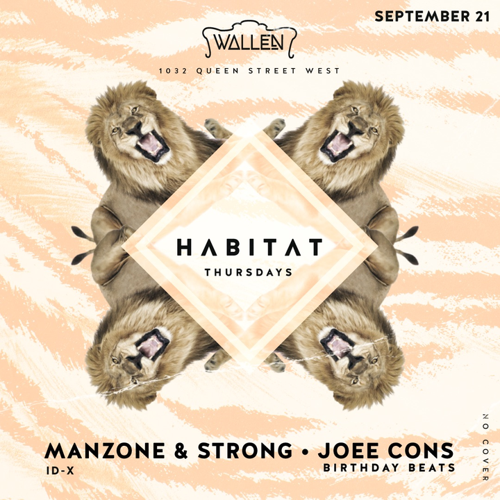 Manzone & Strong @ Habitat Thursdays at Wallen ● Joee Cons Birthday Beats ● Free Cover - Toronto, Canada