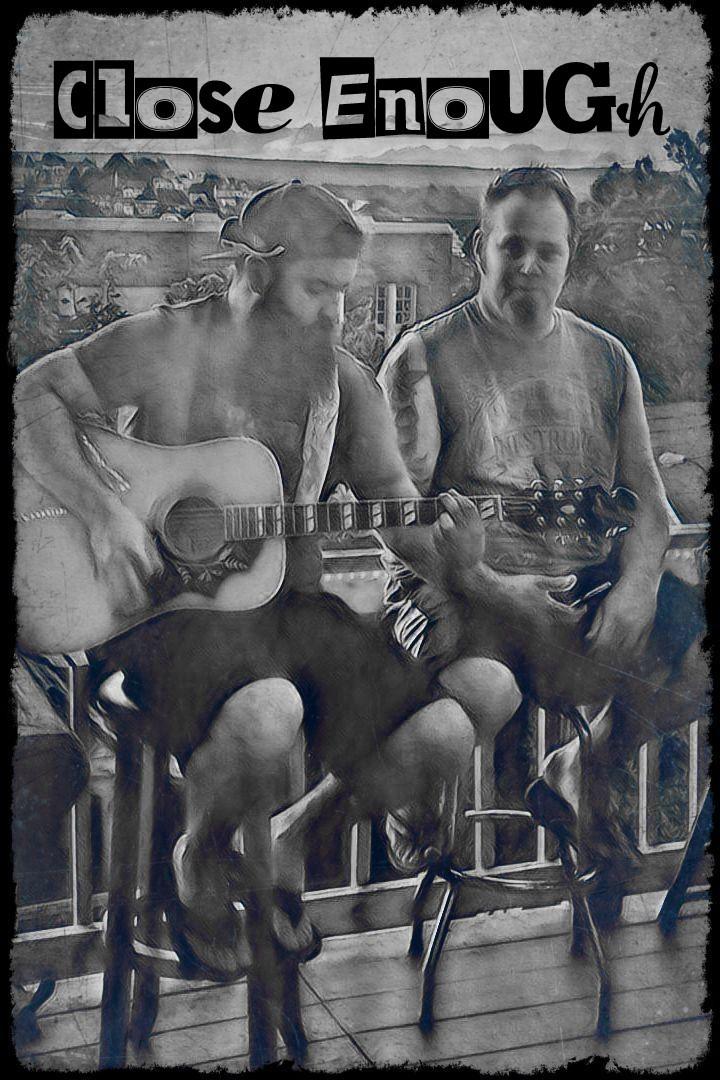 Close Enough Acoustic @ Williamstown Legion  - Williamstown, PA