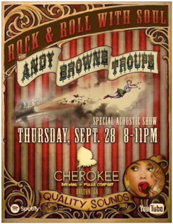 Andy Browne Troupe LLC @ Cherokee Brewing Co - Dalton, GA