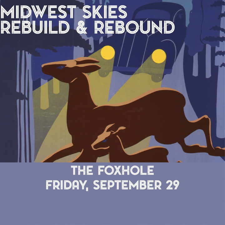 Midwest Skies @ The Foxhole - Bloomington, IN