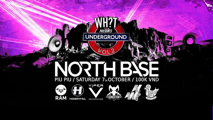 North Base @ WHAT? Events Present North Base Piu Piu - Ho Chi Minh City, Vietnam