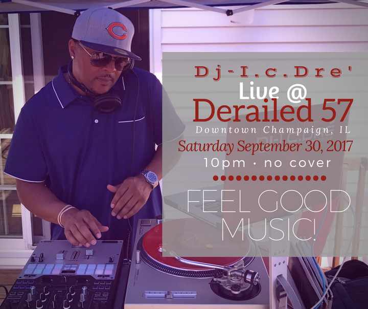 Dj-I.c.Dre' @ Derailed  - Champaign, IL