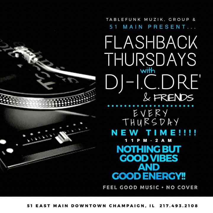 Dj-I.c.Dre' @ FLASHBACK THURSDAY's @51Main - Champaign, IL