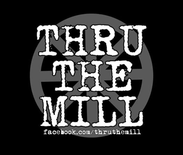 Thru The Mill Tour Dates