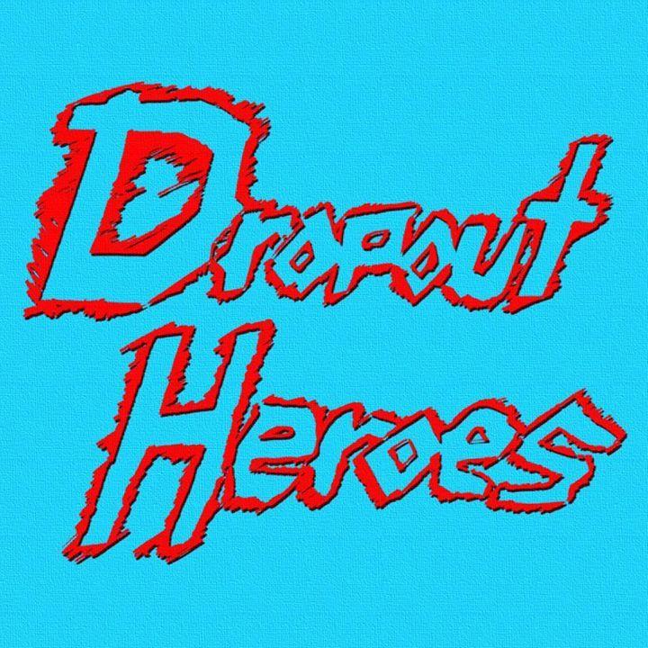 Dropout Heroes Tour Dates