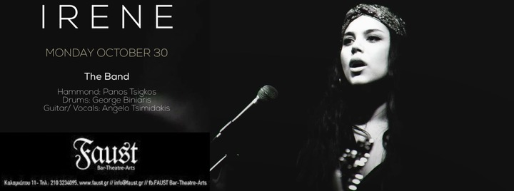 Irene @ Faust Bar Theatre Arts - Athens, Greece
