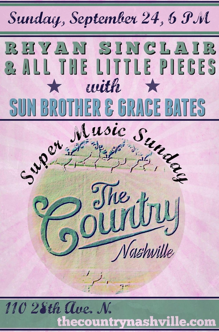 Rhyan Sinclair & All the Little Pieces @ The Country Nashville - Nashville, TN