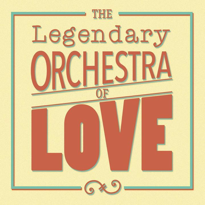 The Legendary Orchestra of Love Tour Dates