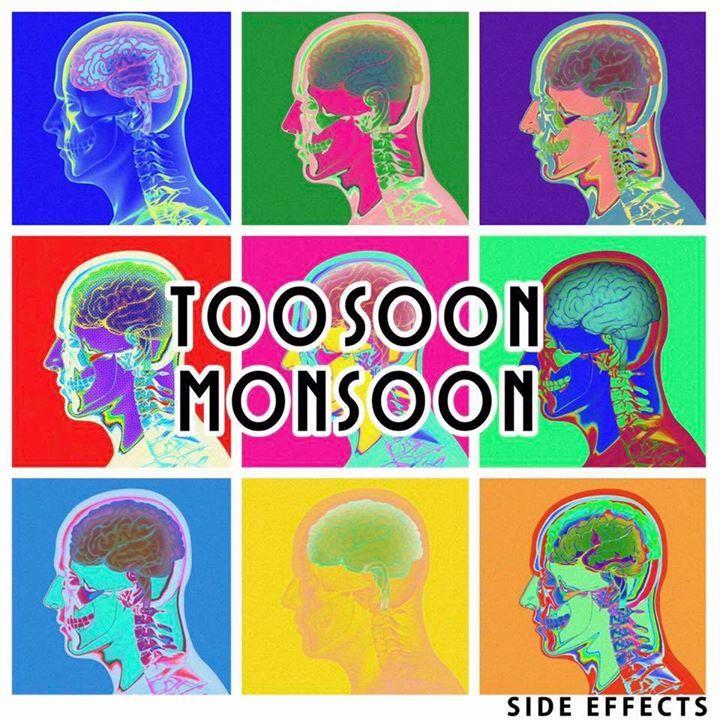 Too Soon Monsoon Tour Dates