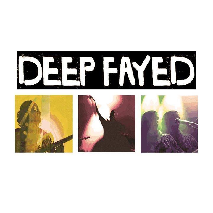 Deep Fayed Tour Dates